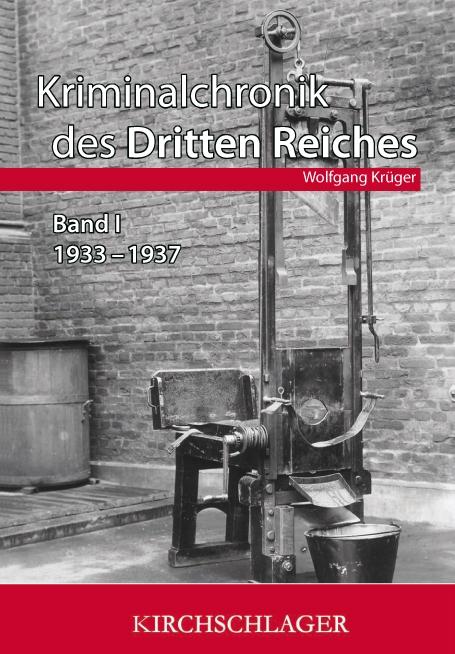 Kriminalchronik des Dritten Reiches