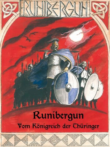 Das grandiose Cover schuf Steffen Grosser. Es zeigt König Herminafried vor der Schlacht bei Runibergun.
