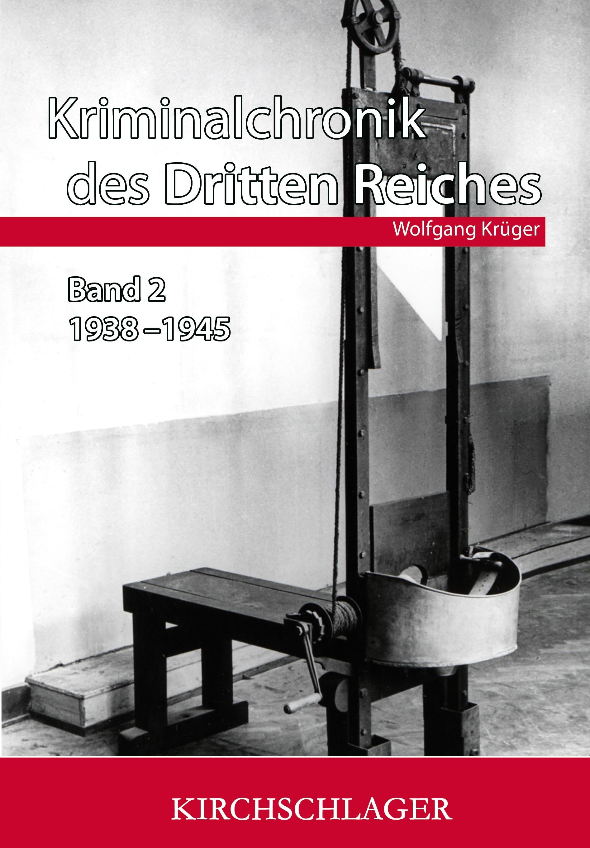 Kriminalchronik des Dritten Reiches Band II von Wolfgang Krüger
