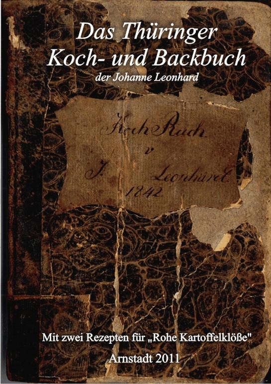 Thüringer Koch- und Backbuch der Johanne Leonhard