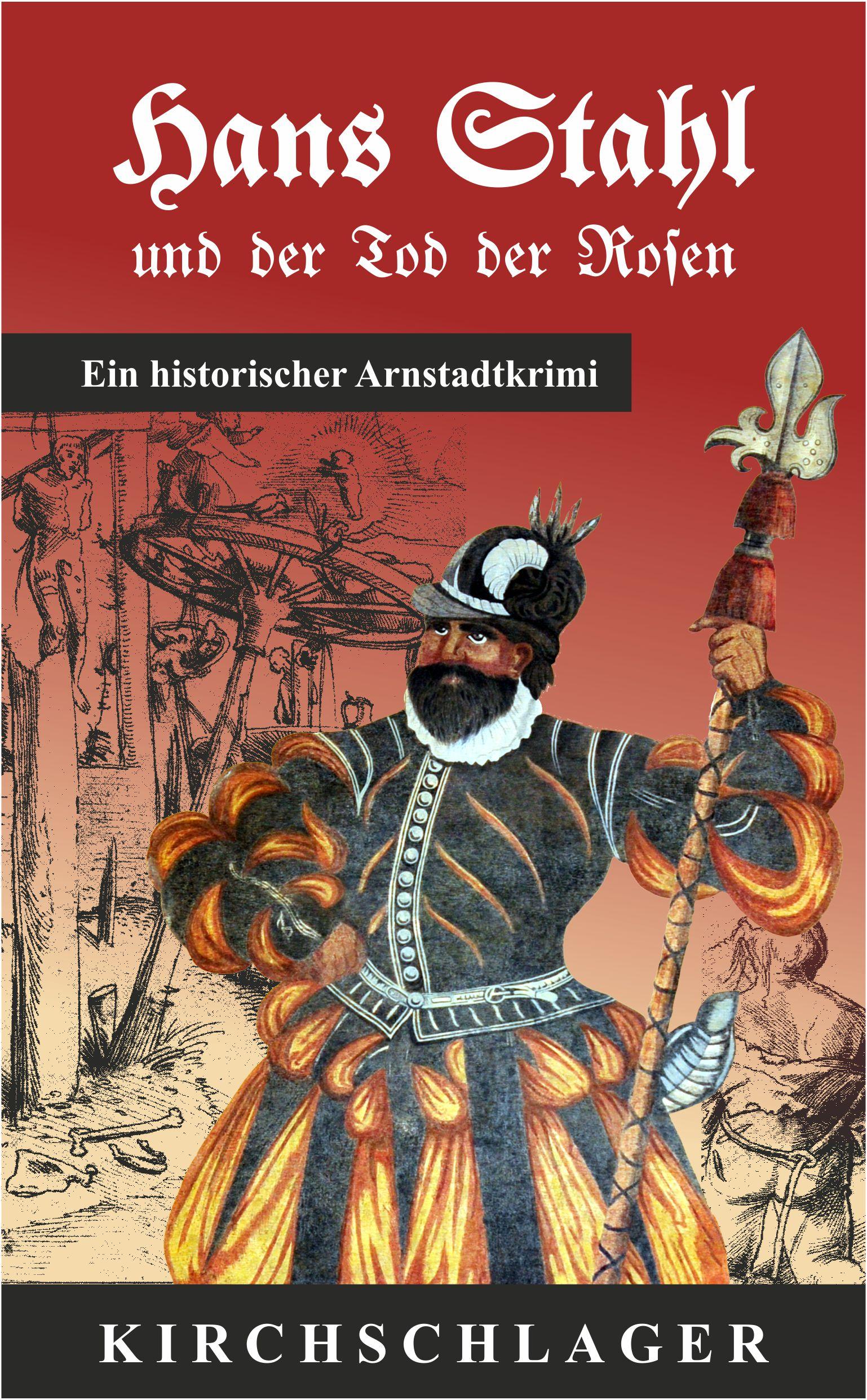 Hans Stahl und der Tod der Rosen (Covergestaltung: Heiko Freitag, Arnstadt)